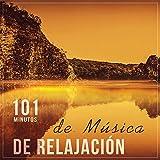 101 Minutos de Música de Relajacion: Sonidos de la Naturaleza para Meditacion Profunda, Yoga y Reiki, Música Ambiente para...