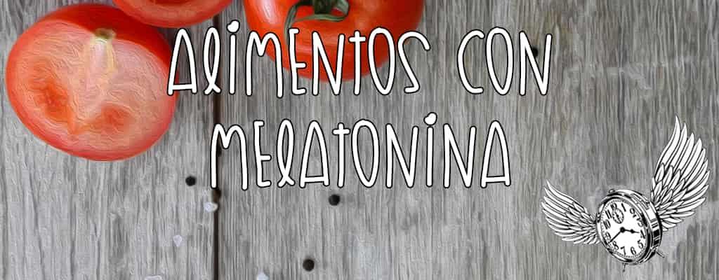 melatonina en que alimentos se encuentra